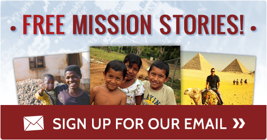 Free Mission Stories | Sign Up for Our Email